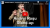 EXCLUSIV: Andrei Roşu - Stand-up